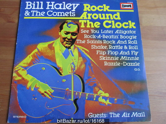 Bill HALEY & The Comets (rock`n`roll). Rock Around The Clock.