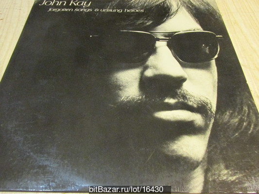 John KAY  (Steppenwolf). Forgotten Songs And Unsung Heroes. 1972